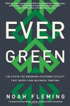 Evergreen: Cultivate the Enduring Customer Loyalty That Keeps Your Business Thriving - Noah Fleming, Alan Weiss