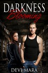 Darkness Blooming: (The Dems Trilogy #2) - Devi Mara