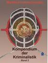 Kompendium der Kriminalistik 2. Band - Manfred Lukaschewski, Brokatbook