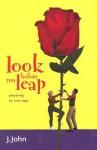 Look Before You Leap - J. John