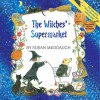The Witches' Supermarket (8x8 with stickers) - Susan Meddaugh