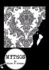 MYTHOS: A Thriller - Bryan W. Alaspa
