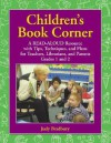 Children's Book Corner [4 Volumes]: A Read-Aloud Resource with Tips, Techniques, and Plans for Teachers, Librarians, and Parents, Level Pre-K-K; Grades 1 and 2; Grades 3 and 4; Grades 5 and 6 - Judy Bradbury