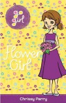 Go Girl: Flower Girl - Chrissie Perry, Aki Fukuoka