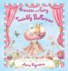 Princess and Fairy. Twinkly Ballerinas - Anna Pignataro