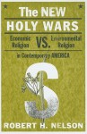 The New Holy Wars: - Robert H. Nelson