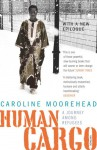 Human Cargo - Caroline Moorehead