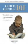 Child Genius 101: The Ultimate Guide to Early Childhood Development - Savannah Hendricks, Phillip J Chipping