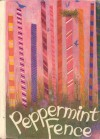 Peppermint Fence (Reading Caravan) - Paul A. Witty