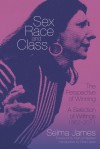 Sex, Race and Class: The Perspective of Winning: A Selection of Writings 1952-2011 - Selma James, Nina Lopez, Marcus Rediker