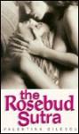 The Rosebud Sutra - Valentina Cilescu