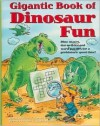 The Gigantic Book of Dinosaur Fun - Thomas R. Holtz Jr.
