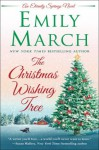 The Christmas Wishing Tree. An Eternity Springs Novel - Emily March