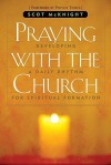 Praying with the Church: Following Jesus Daily, Hourly, Today - Scot McKnight