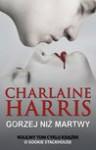 Gorzej niż martwy - Charlaine Harris