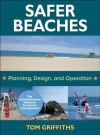 Safer Beaches: Planning, Design, and Operation - Tom Griffiths