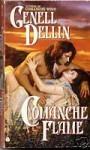Comanche Flame - Genell Dellin