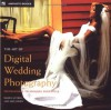 The Art of Digital Wedding Photography: Professional Techniques with Style - Bambi Cantrell, Skip Cohen