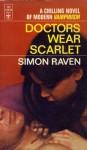 Doctors Wear Scarlet - Simon Raven