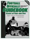 Football Officials Guidebook: Crews of Four and Five : High School Mechanics 2006-07 - Jeffrey Stern, George Demetriou, Jerry Grunska