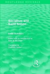 Socialism and Saint-Simon (Routledge Revivals) - Émile Durkheim, Charlotte Sattler