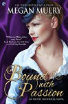 Bound with Passion: A Regency Reimagined Novel - Megan Mulry