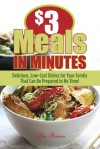 $3 Meals in Minutes: Delicious, Low-Cost Dishes for Your Family That Can Be Prepared in No Time! - Ellen Brown