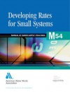 Developing Rates For Small Systems (Awwa Manual) - AWWA Staff