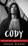 CODY: Southside Skulls Motorcycle Club (Southside Skulls MC Romance Book 2) - Jessie Cooke, J. S. Cooke