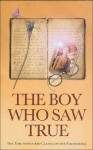 The Boy Who Saw True: The Time-Honoured Classic of the Paranormal - Anonymous, Cyril Scott