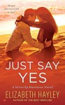 Just Say Yes: A Strictly Business Novel by Hayley, Elizabeth(December 1, 2015) Mass Market Paperback - Elizabeth Hayley
