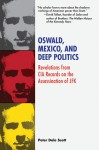 Deep Politics on Oswald, Mexico, and Cuba: New Revelations on the Man Framed for the Assassination of JFK - Peter Dale Scott