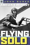 Sterling Point Books®: Amelia Earhart: Flying Solo - John A. Burke