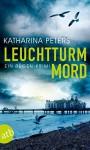 Leuchtturmmord: Ein Rügen-Krimi (Romy Beccare ermittelt 5) - Katharina Peters