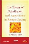The Theory of Scintillation with Applications in Remote Sensing - Charles Rino