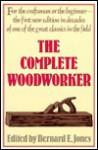 The Complete Woodworker - Bernard E. Jones, Brenton Beck