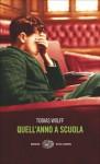 Quell'anno a scuola - Tobias Wolff, Alessandra Montrucchio