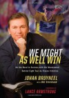We Might As Well Win: On the Road to Success with the Mastermind Behind a Record-Setting Eight Tour de France Victories - Johan Bruyneel, Bill Strickland, Lance Armstrong