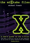 Mixtake Files, The: A Nitpicker's Guide to The X-Files - Michael French
