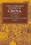 The Cambridge History of China, Volume 13: Republican China, 1912-1949 - John King Fairbank