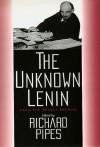 The Unknown Lenin: From the Secret Archive - Vladimir Ilyich Lenin