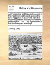 A chronological and historical account of the most memorable earthquakes that have happened in the world, from the beginning of the Christian period to the present year 1750. ... By a gentleman of the University of Cambridge. - Zachary Grey