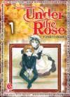Under the Rose vol. 01 - Akari Funato
