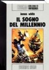 Il sogno del millennio - James White, Sandro Sandrelli, Giampaolo Cossato