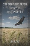 The Bible, the Truth and the Abundant Life - Jim Ryan