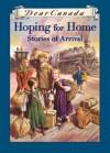 Hoping for Home: Stories of Arrival - Lillian Boraks-Nemetz