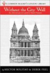 Without The City Wall: An Adventure In London Street Names (London Library Series) - Hector Bolitho