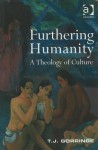Furthering Humanity: A Theology of Culture - Timothy J. Gorringe