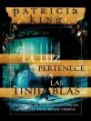 La Luz Pertenece a Las Tinieblas: Encuentre Su Lugar En La Cosecha Divina del Final de Los Tiempos - Patricia King
