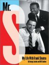 Mr. S: My Life with Frank Sinatra - George Jacobs